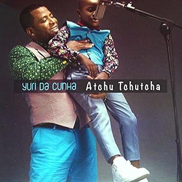 Atchu Tchutcha