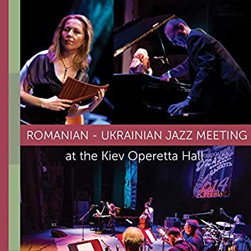Romanian-Ukrainian Jazz Meeting at the Kiev Operetta Hall (Live)