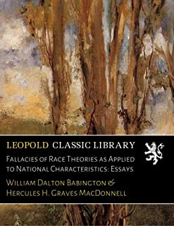 Fallacies of Race Theories as Applied to National Characteristics: Essays