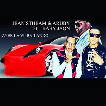 Ayer la Vi Bailando (feat. Baby Jaon)