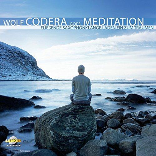 Wolf Codera goes Meditation - CD Digipack. Fliessende Saxophon-Klänge laden ein zum Träumen