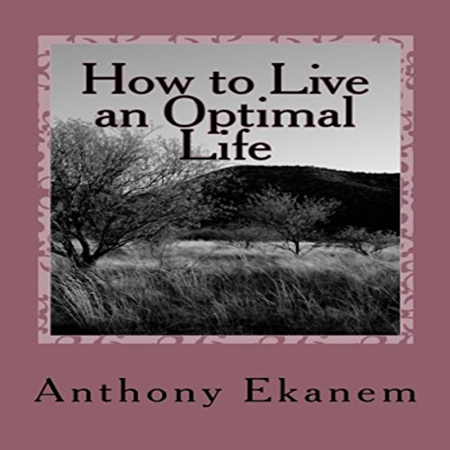 How to Live an Optimal Life audiobook cover art
