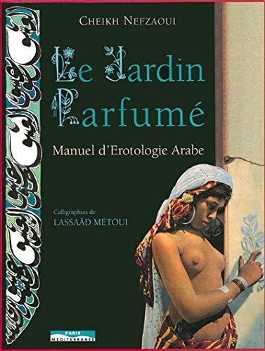 Le Jardin Parfumé : Manuel d'érotologie arabe (Les grandes civilisations)
