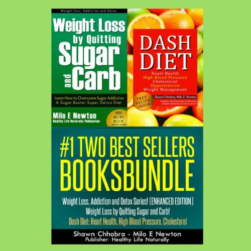 Two Best Sellers Book Bundle: Weight Loss, Addiction and Detox Series! (Enhanced Edition) audiobook cover art