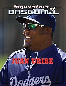 Juan Uribe (Superstars of Baseball) by [Tania Rodriguez]