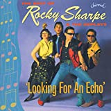 Looking for An Echo: the Best of Rocky Sharpe & the Replays