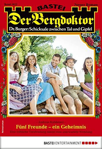 Der Bergdoktor 2023 - Heimatroman: Fünf Freunde - ein Geheimnis