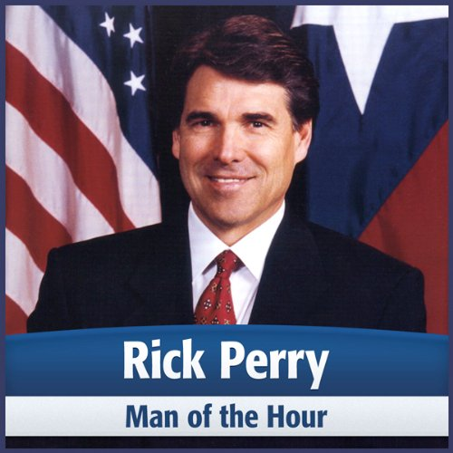 Rick Perry: Man of the Hour audiobook cover art