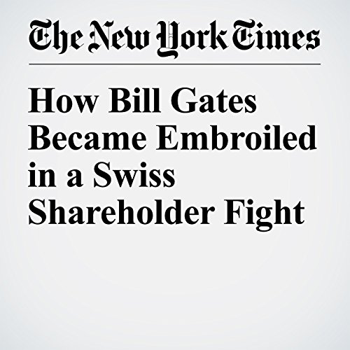 How Bill Gates Became Embroiled in a Swiss Shareholder Fight cover art