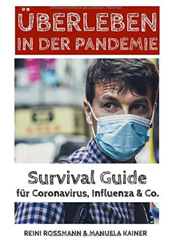 Überleben in der Pandemie: Survival Guide gegen Viren, Bakterien und Prionen