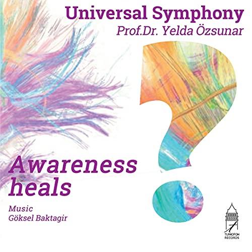 Universal Symphony: Awareness Heals Audiobook By Yelda Özsunar cover art