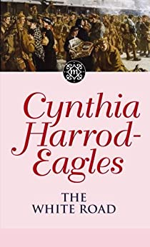 The White Road: The Morland Dynasty, Book 28 by [Cynthia Harrod-Eagles]