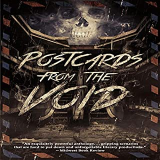 Postcards from the Void                   By:                                                                                                                                 Guy N. Smith,                                                                                        Adam Millard,                                                                                        Nicholas Paschall,                   and others                          Narrated by:                                                                                                                                 Wyatt S. Gray                      Length: 15 hrs and 15 mins     31 ratings     Overall 4.2