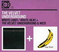 White Light/White Heat/The Velvet Underground by Velvet Underground (2009-07-14)