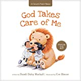 God Takes Care of Me: Psalm 23 (A Child's First Bible)