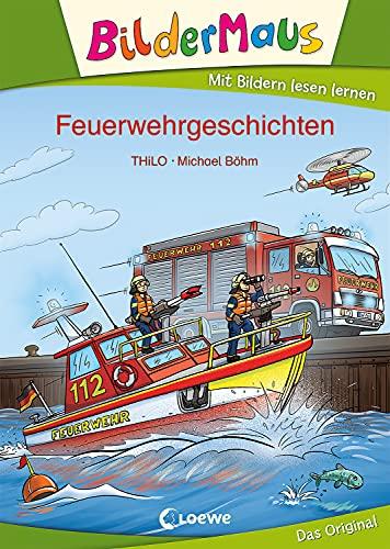 Bildermaus - Feuerwehrgeschichten: Mit Bildern lesen lernen - Ideal für die Vorschule und Leseanfänger ab 5 Jahre