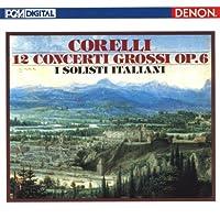 Corelli: Concerti Grossi Op. 6 by I Solisti Italiani (2010-09-22)