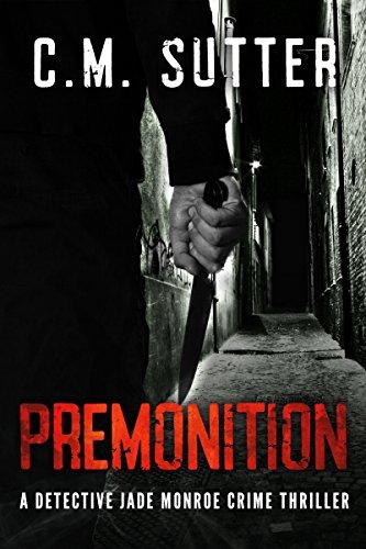 Premonition: A Paranormal Suspense Thriller (Detective Jade Monroe Crime Thriller Book 4)