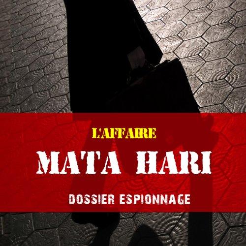 Couverture de L'histoire de Mata Hari (Dossier espionnage)