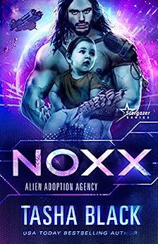 Noxx: Alien Adoption Agency #1 by [Tasha Black]