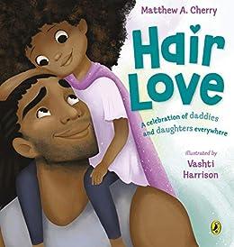 Hair Love: Based on the Oscar-Winning Short Film (English Edition) par [Matthew Cherry, Vashti Harrison]
