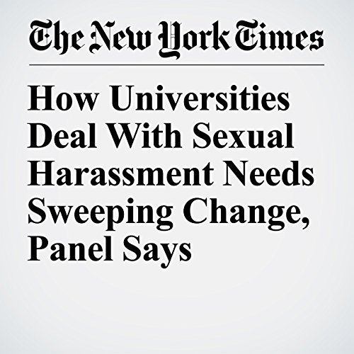 How Universities Deal With Sexual Harassment Needs Sweeping Change, Panel Says copertina