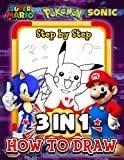 3 in 1 Super Mario Pokemon Sonic How To Draw Step By Step: Great Gifts For Those Who Love Super Mario Pokemon Sonic. A Book Show How To Draw Step By Step