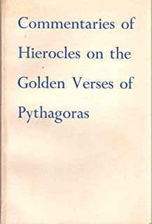 Commentaries of Hierocles on the Golden Verses of Pythagoras