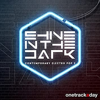 Shine in the Dark: Contemporary Electro Pop 2