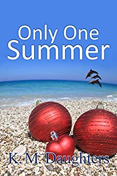 Only One Summer (Sisters of the Legend Book 2) by [K. M. Daughters]