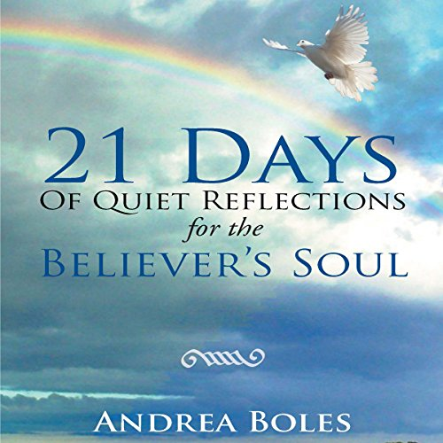 21 Days of Quiet Reflections for the Believer's Soul audiobook cover art