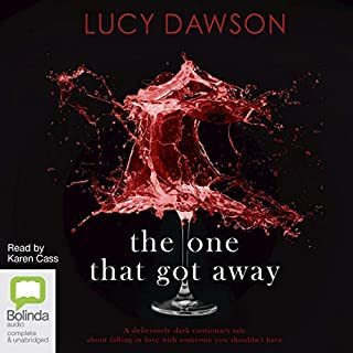 The One That Got Away                   By:                                                                                                                                 Lucy Dawson                               Narrated by:                                                                                                                                 Karen Cass                      Length: 10 hrs     15 ratings     Overall 4.2