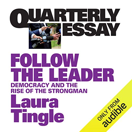 Quarterly Essay 71: Follow the Leader audiobook cover art