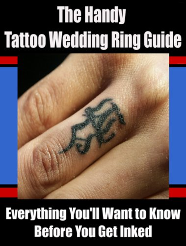The Handy Tattoo Wedding Ring Guide (English Edition)