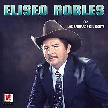 Eliseo Robles Con Los Bárbaros Del Norte