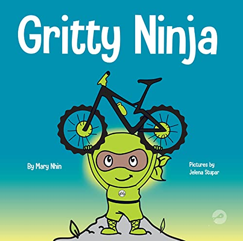 Gritty Ninja: A Children's Book About Dealing with Frustration and...