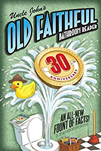 Uncle John's OLD FAITHFUL 30th Anniversary Bathroom Reader (30) (Uncle John's Bathroom Reader Annual)