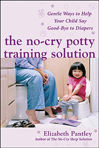 Compare Textbook Prices for The No-Cry Potty Training Solution: Gentle Ways to Help Your Child Say Good-Bye to Diapers: Gentle Ways to Help Your Child Say Good-Bye to Diapers 1 Edition ISBN 9780071476904 by Pantley, Elizabeth
