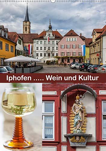 Iphofen - Wein und Kultur (Wandkalender 2021 DIN A2 hoch)
