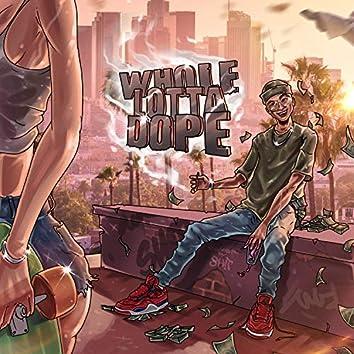 WHOLE LOTTA DOPE (Prod. by JuiceBoy)
