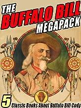 The Buffalo Bill MEGAPACK ®: 5 Classic Books About Buffalo Bill Cody
