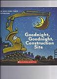 Goodnight Goodnight Construction Site Paperback 2011
