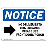 OSHA Notice Sign - No Deliveries to This Entrance | Aluminum Sign | Protect Your Business, Construction Site, Warehouse & Shop Area | Made in The USA
