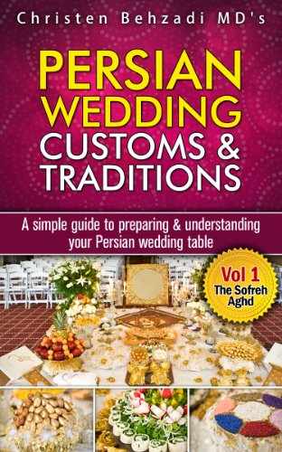 The Sofreh Aghd (Persian Wedding Customs & Traditions Book 1)