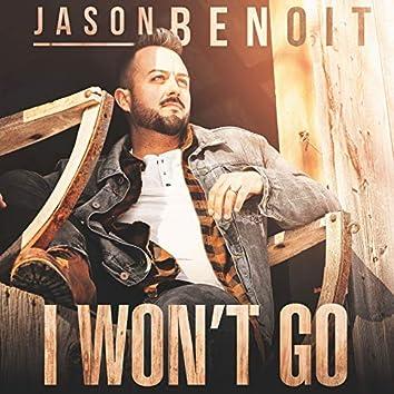 I Won't Go