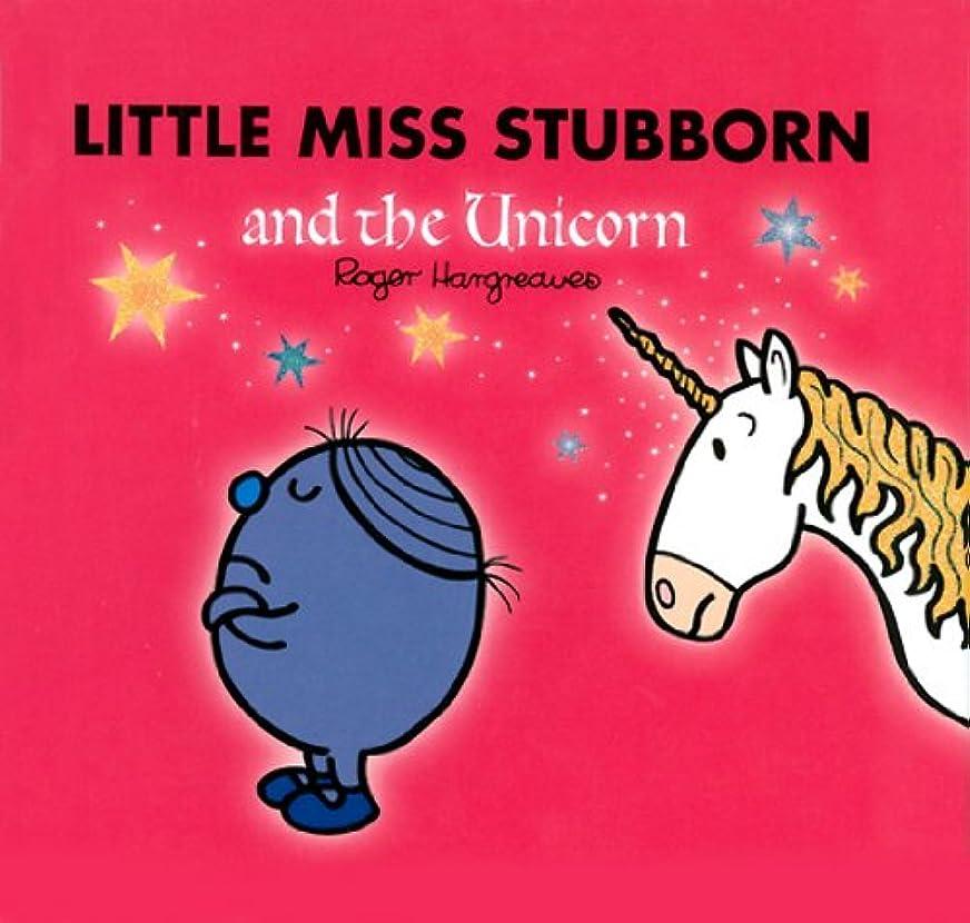 ロマンス珍味広大なLittle Miss Stubborn and the Unicorn (Mr. Men and Little Miss Book 26) (English Edition)