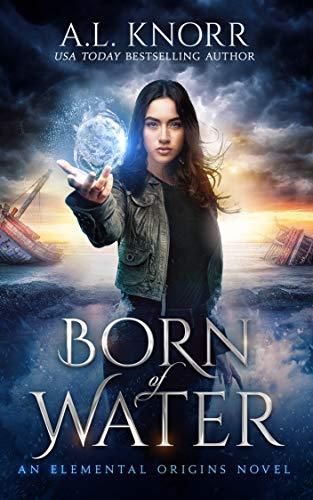 Born of Water: A Mermaid Fantasy and Elemental Origins Novel (The Elemental Origins Series Book 1) (English Edition)