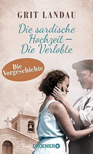 Buchseite und Rezensionen zu 'Die sardische Hochzeit – Die Verlobte: Die Vorgeschichte' von Grit Landau