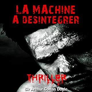 Couverture de La machine à désintégrer (Les exploits du professeur Challenger 4)