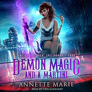 Demon Magic and a Martini     The Guild Codex: Spellbound, Book 4              Written by:                                                                                                                                 Annette Marie                               Narrated by:                                                                                                                                 Cris Dukehart                      Length: 7 hrs and 15 mins     5 ratings     Overall 4.8